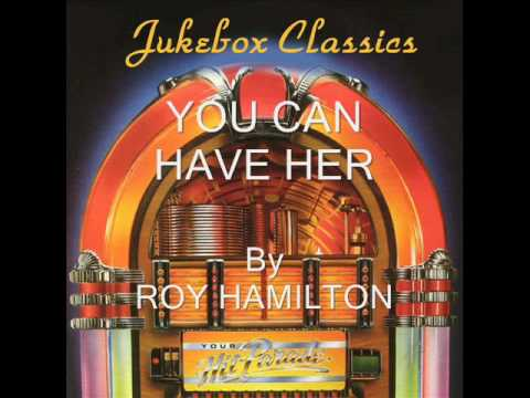You Can Have Her By Roy Hamilton