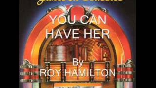 Watch Roy Hamilton You Can Have Her video