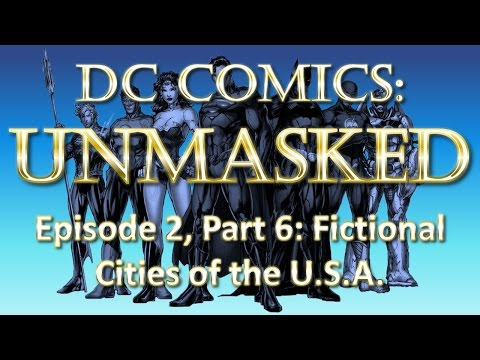 DC Comics Fictional Geography UnMasked - Fictional Cities of the USA - Part 6/8