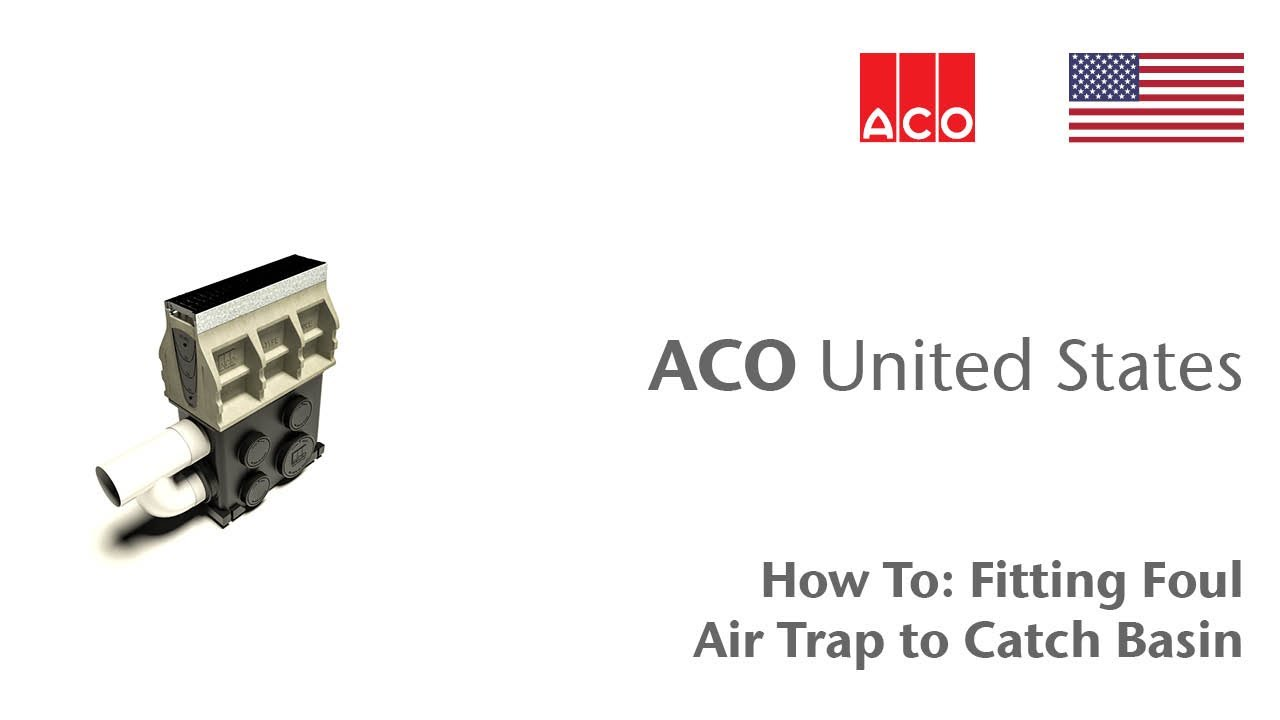 Aco Quot How To Quot Series Fitting Foul Air Trap To A Catch