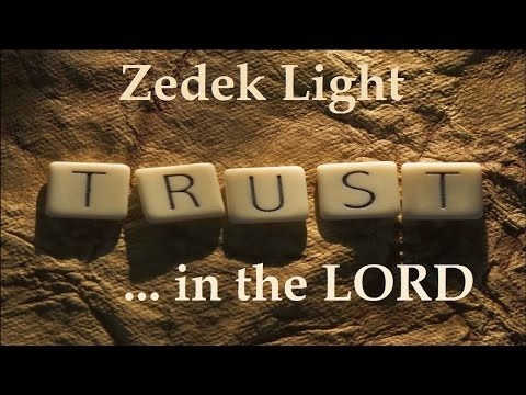 Zedek Light - Trust In the LORD