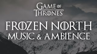 The Frozen North   Game of Thrones Music & Ambience, Majestic Mountain Scenes