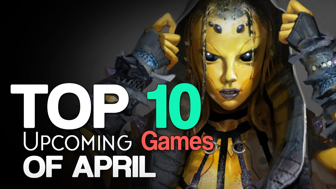 Top 10 New Upcoming April Games Of 2017 Ps4 Xbox One Pc