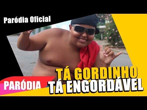 Ta Tranquilo Ta Favorável - TÁ GORDINHO TÁ ENGORDÁVEL,  PARÓDIA OFICIAL