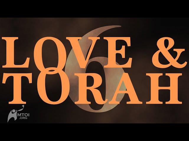 Love and Torah - Part 6