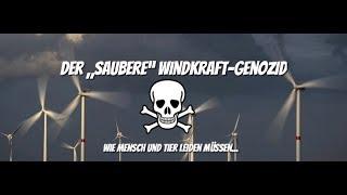 """Der """"saubere"""" Windkraft-Genozid - Wie Mensch und Tier in den Wahnsinn getrieben werden..."""