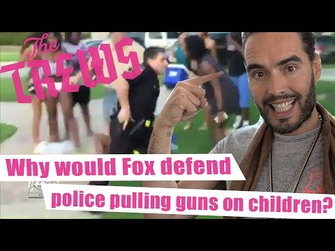 Why Would Fox Defend Police Pulling Guns On Children? Russell Brand The Trews (E340)