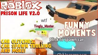 [ROBLOX] Prison Life v2.0 Funny Moments - Car Glitches, Car Spawn Trolling & more!