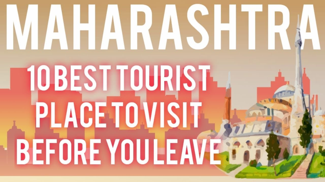 Top 10 places to visit in Mumbai/Maharashtra before you leave