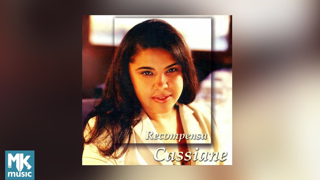 ? Cassiane - Recompensa (CD COMPLETO)