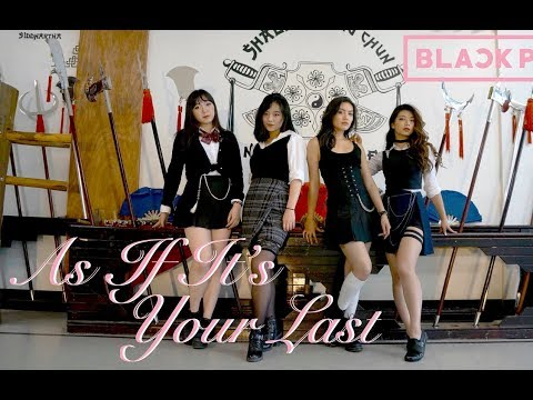 [EAST2WEST] BLACKPINK - 마지막처럼 (AS IF IT'S YOUR LAST) Dance Cover (Girls ver.)