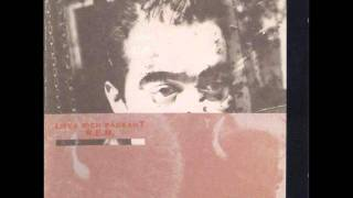 R.E.M. - I Believe - Life_s Rich Pageant (1986)
