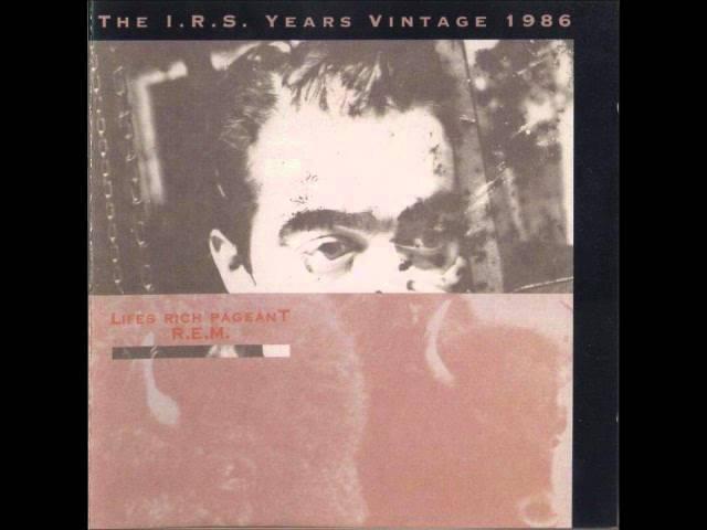 R.E.M. - I Believe - Lifes Rich Pageant (1986)
