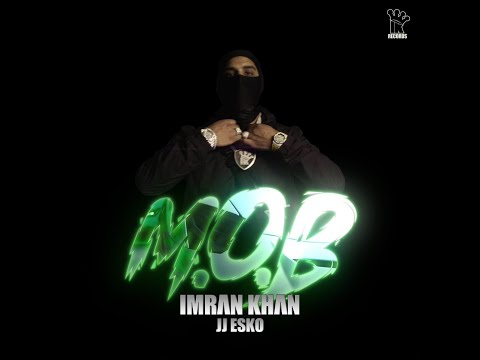 Imran Khan – M.O.B. X JJ Esko