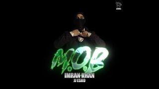 Imran Khan - M.O.B X JJ Esko (Official Music Video)