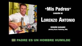 """""""Mis Padres"""" Karaoke - Canción de Lorenzo Antonio"""