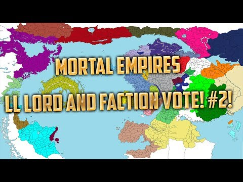 Mortal Empires Faction + Legendary Lord Vote #2