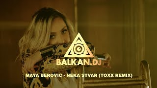 Maya Berović  - Neka stvar (ToXx Remix)