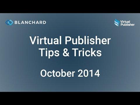 Virtual Publisher Tips & Tricks Webinar — October 2014
