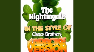 The Nightingale (In the Style of the Clancy Brothers) (Karaoke Version)