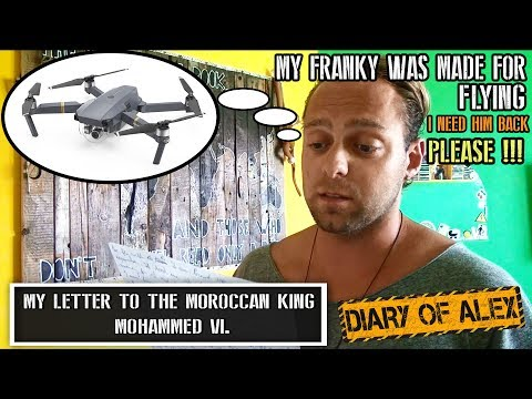 My Letter To The Moroccan King Mohammed VI. - The Last Chance To Get My Drone Back