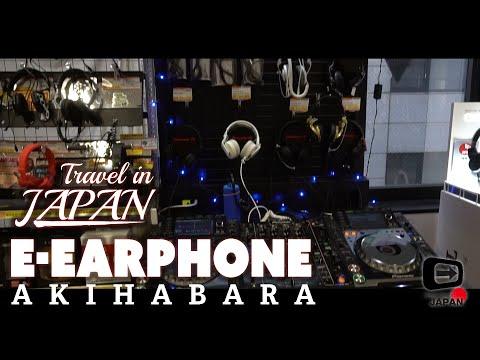 Travel in Japan | Akihabara Tokyo | E-earphone Audio specialty shop digest