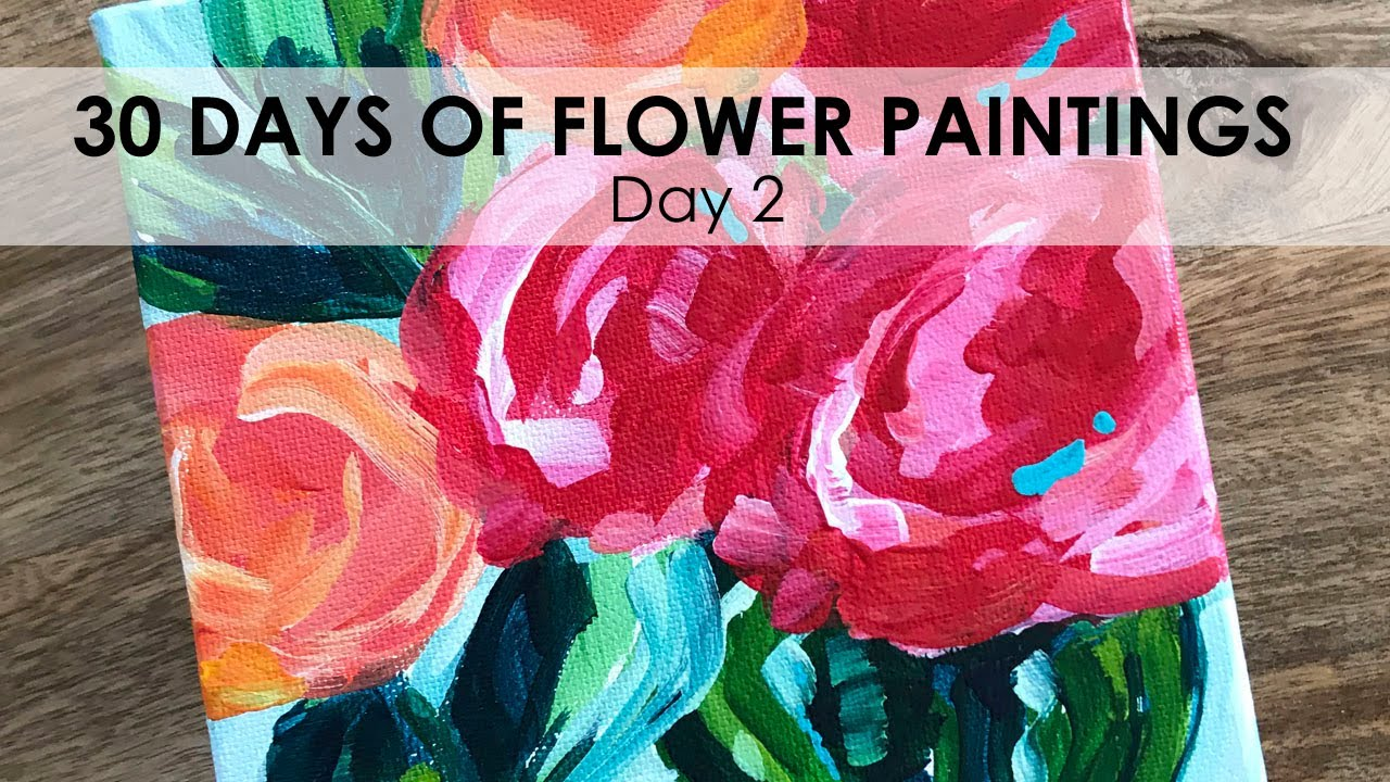 Day 2 of 30 Flower Paintings. How to Paint Acrylic Flowers ...