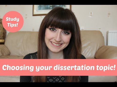 Choosing Your Dissertation Topic!