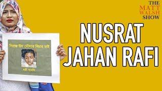 The Tragic And Heroic Story Of Nusrat Jahan Rafi