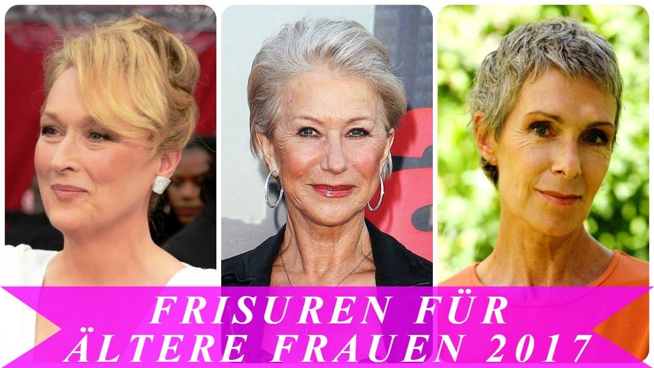 Frisuren Für ältere Frauen 2017 YouTube