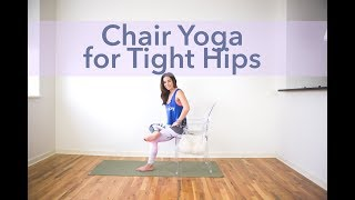 Chair Yoga for Tight Hips