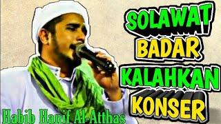 #SholawatTerbaru Sholawat Badar-Habib Hanif Al Atthas || CIBEUREM BERSHOLAWAT