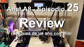 Anet A8 - Episodio 25 - Review