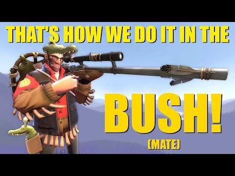 TF2: THAT'S HOW WE DO IT IN THE BUSH MATE!