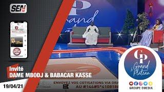 🛑 LE GRAND PLATEAU  du LUNDI 19  Avril 2021 Invité Dame Mbodj