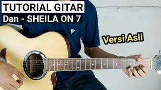 Tutorial Gitar Dan - SHEILA ON 7 (Versi Asli)