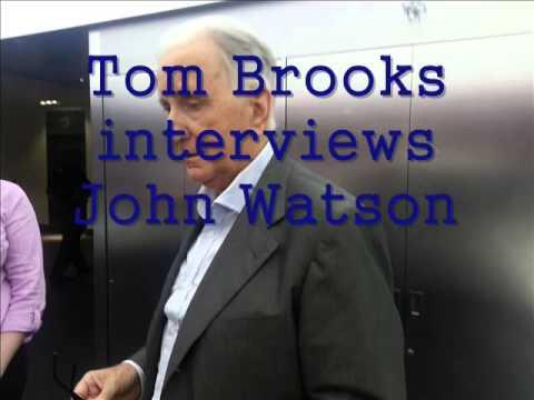 Tom Brooks interviews John Watson