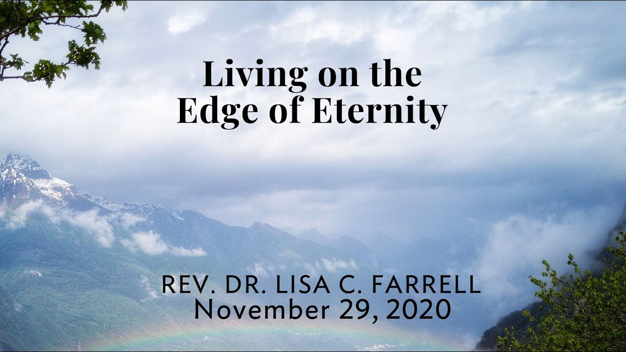 Living on the Edge of Eternity