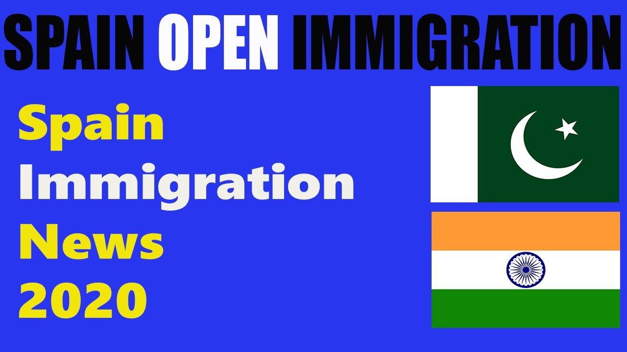 Spain is going to open Immigration 2020