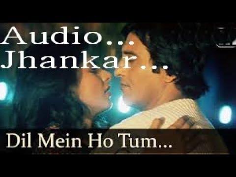Dil Mein Ho Tum Aankh Mein ho-Jhankar