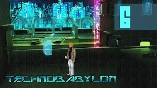 Technobabylon #6 - Crisis of Consciousness [Walkthrough PC]