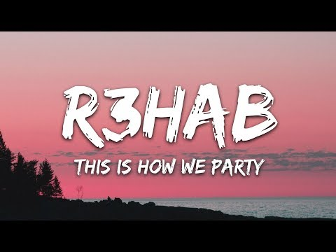 R3HAB & Icona Pop - This Is How We Party (Lyrics) Mp3