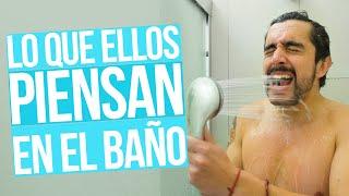 Lo Que Ellos Piensan En El Baño thumbnail