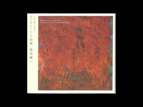 Joji Yuasa  - Miniatures Of Concrete Works FULL ALBUM (2010 release)