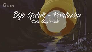 Gambar cover BOJO GALAK - PENDHOZA COVER GUYONWATON ( UNOFFICIAL LYRIC VIDIO )