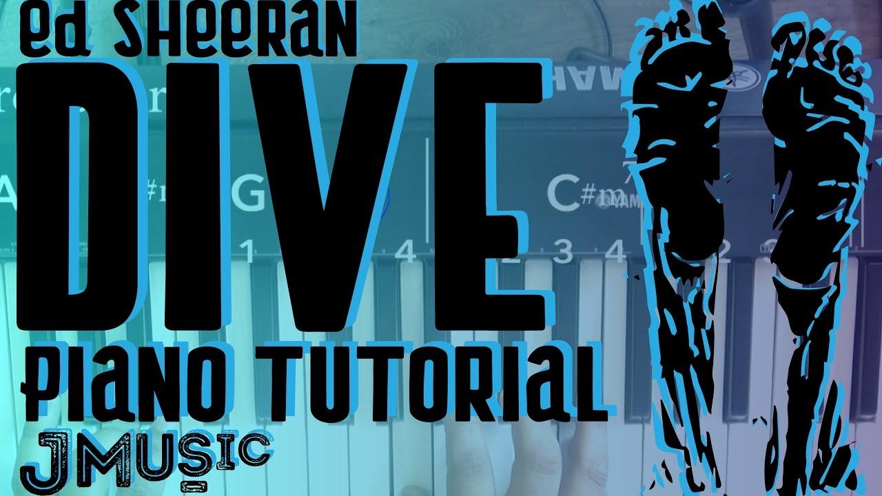 Dive ed sheeran piano tutorial lesson simple chords lyrics pdf youtube - Dive ed sheeran ...