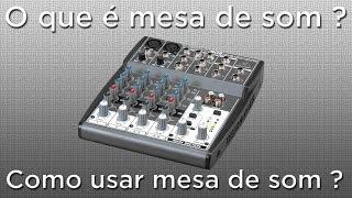 O que é mesa de som ? Como usar mesa de som ?