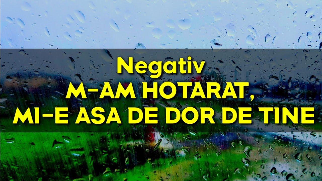 Download Negativ - M-AM HOTARAT, MI-E ASA DE DOR DE TINE (Biji)