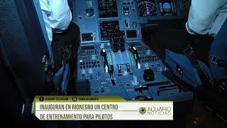 Inauguran en Rionegro un Centro de Entrenamiento para pilotos