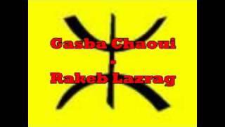 Gasba chaoui  - Aidoudi Mokded - Rakeb Lazreg